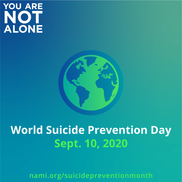 World Suicide Prevention Day, Sept. 10, 2020 by nami.org